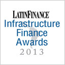 LatinFinance - Infrastructure Financing Awards 2013
